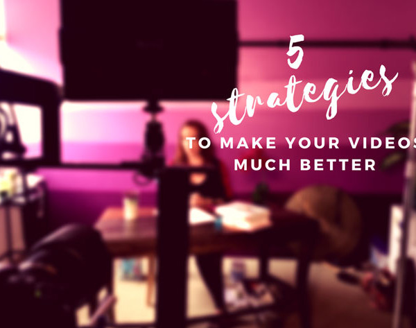B2 Productions: 5 Strategies to Make Your Video Much Better